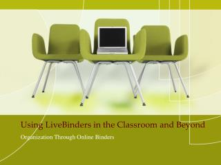 Using  LiveBinders  in the Classroom and Beyond