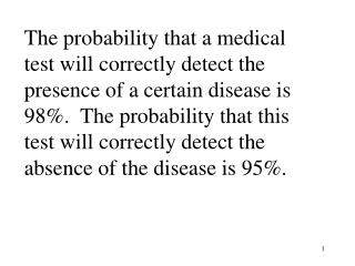 Among those with a positive test, the proportion with  The disease is