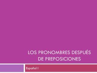 Los pronombres después de preposiciones