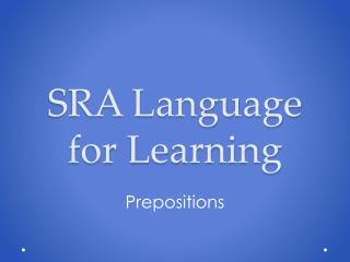 SRA Language for Learning
