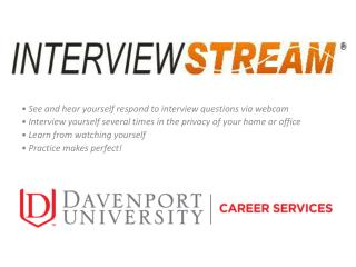 • See and hear yourself respond to interview questions via webcam