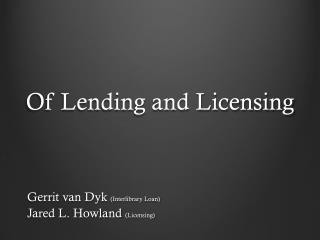 Of Lending and Licensing