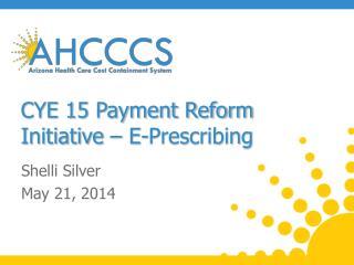 CYE 15 Payment Reform Initiative – E-Prescribing