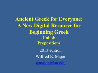 Ancient Greek for Everyone: A New Digital Resource for Beginning  Greek Unit 4:  Prepositions