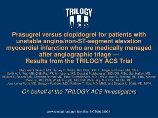 On behalf of the TRILOGY ACS Investigators