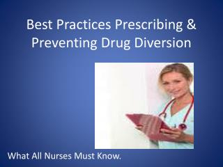 Best Practices Prescribing & Preventing Drug Diversion