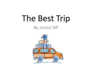 The Best Trip