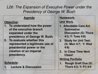 L26:  The Expansion of Executive Power under the Presidency of George W.  Bush