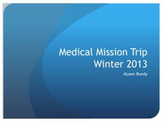 Medical Mission Trip Winter 2013