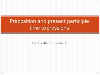 Preposition and present participle time expressions