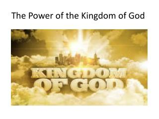 The Power of the Kingdom of God