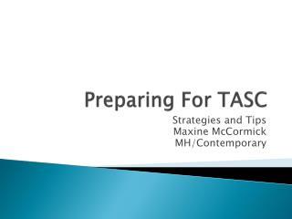Preparing For TASC
