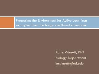 Preparing the Environment for Active Learning: examples from the large enrollment classroom.