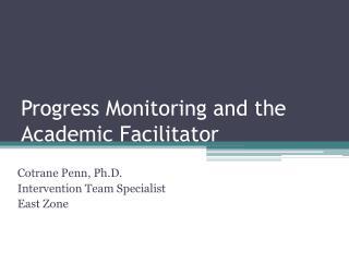 Progress Monitoring and the Academic Facilitator