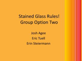 Stained Glass  Rules! Group Option Two