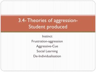 3.4- Theories of aggression- Student produced