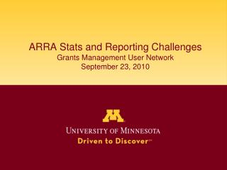 ARRA Stats and Reporting Challenges Grants Management User Network September 23, 2010