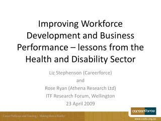 Liz Stephenson (Careerforce)  and  Rose Ryan (Athena Research Ltd) ITF Research Forum, Wellington