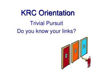 KRC Orientation