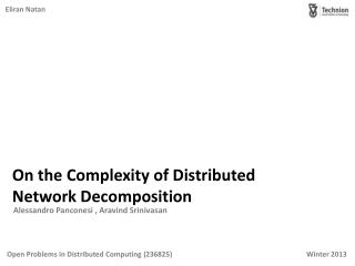 On the Complexity of  Distributed Network  Decomposition