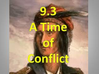 9.3  A Time of Conflict