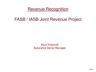 Revenue Recognition FASB / IASB Joint Revenue Project