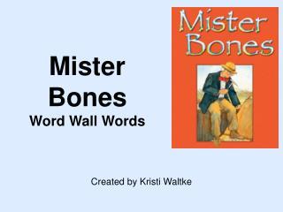 Mister Bones Word Wall Words