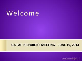 GA PAF Preparer's Meeting –  JuNE  19, 2014