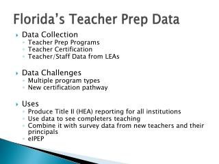 Florida�s Teacher Prep Data