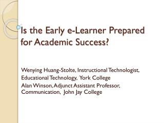 Is the Early e-Learner Prepared for Academic Success?