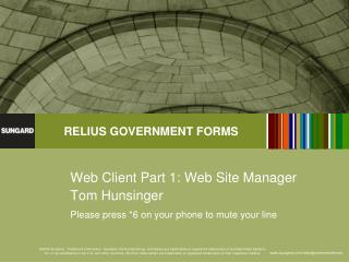 Web Client Part  1: Web Site Manager Tom Hunsinger Please press *6 on your phone to mute your line
