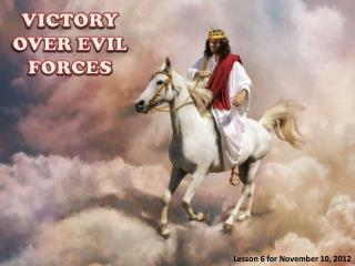 VICTORY OVER EVIL FORCES