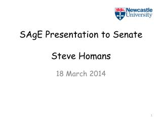 SAgE Presentation to  Senate Steve Homans