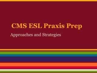 CMS ESL Praxis Prep