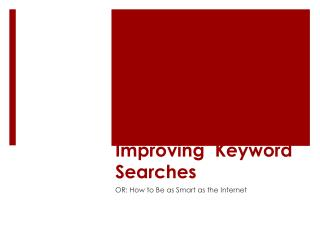 Improving  Keyword Searches