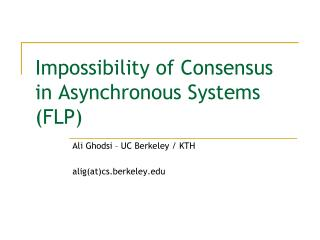 Impossibility of Consensus in Asynchronous Systems (FLP)
