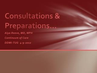 Consultations & Preparations…