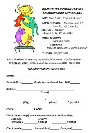 SUMMER TRAMPOLINE CLASSES  MEADOWLANDS GYMNASTICS WHO:  Boys & Girls 1 st  grade & older