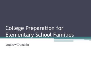 College Preparation for Elementary School Families