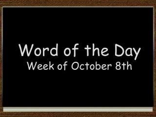 Word of the Day Week of October 8th