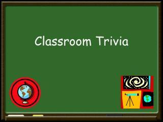 Classroom Trivia