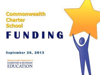 Commonwealth Charter School F U N D I N G