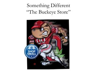 "Something Different ""The Buckeye Store"""