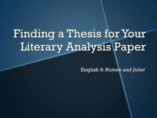 Finding  a  Thesis  for Your  Literary Analysis  Paper