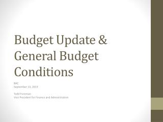 Budget Update & General Budget Conditions