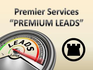 """Premier Services """"PREMIUM LEADS"""""""