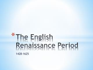 The English Renaissance Period