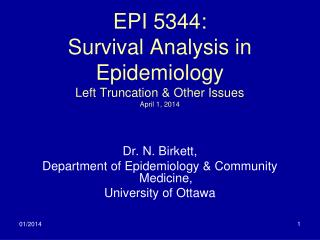 EPI 5344: Survival Analysis in Epidemiology Left Truncation & Other Issues April 1, 2014