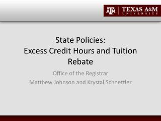State Policies: Excess Credit Hours and Tuition Rebate