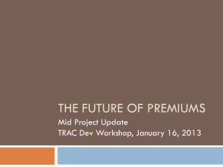 The Future of Premiums